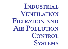 Industrial Ventilation Filtration and Air Pollution Control Systems